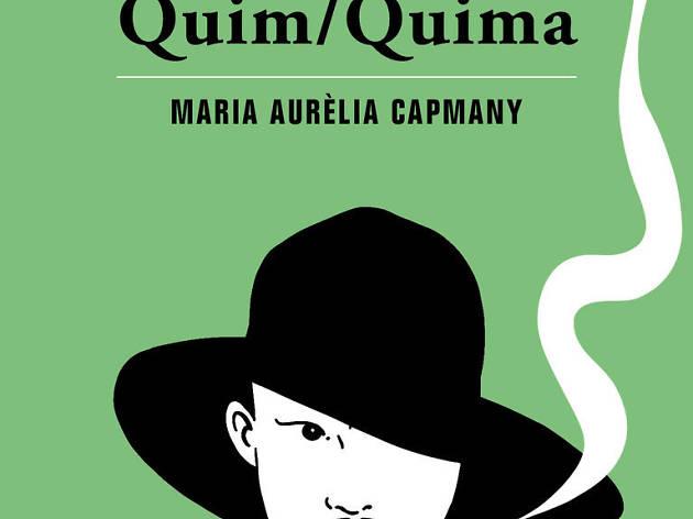 Quim/Quima, Maria Aurèlia Capmany