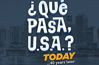 ¿Qué Pasa, U.S.A.? Today… 40 Years Later.