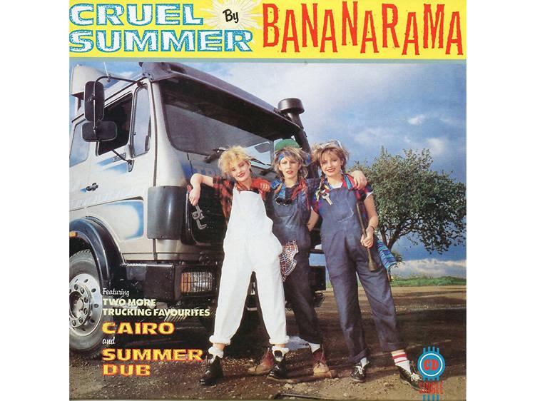 """Cruel Summer"" by Bananarama"