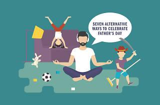 Seven alternative ways to celebrate Father's Day
