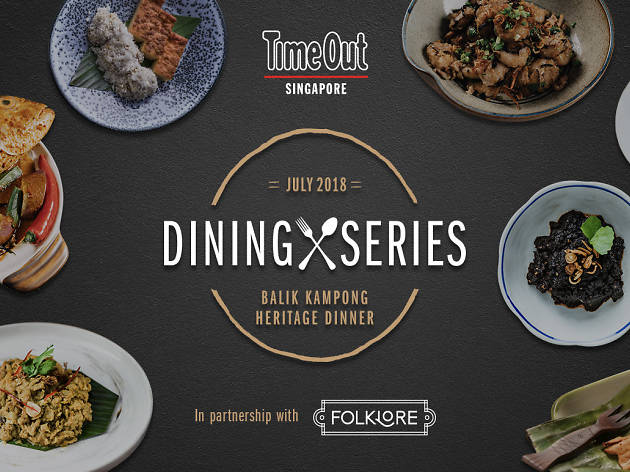 Time Out Singapore Dining Series: Balik Kampong Heritage Dinner