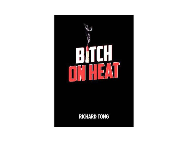 Bitch on Heat by Richard Tong