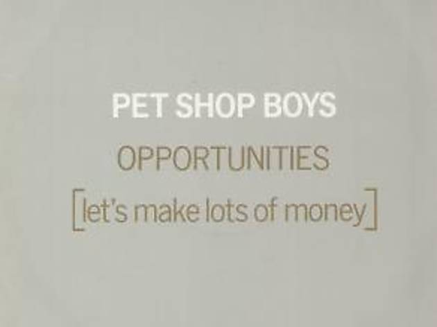 'Opportunities (Let's Make Lots of Money)' by Pet Shop Boys album cover