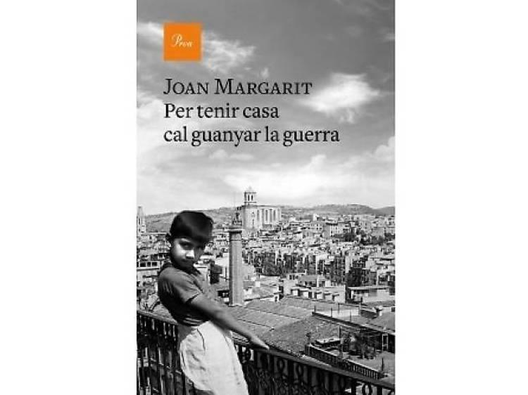 Per tenir casa cal guanyar una guerra, de Joan Margarit
