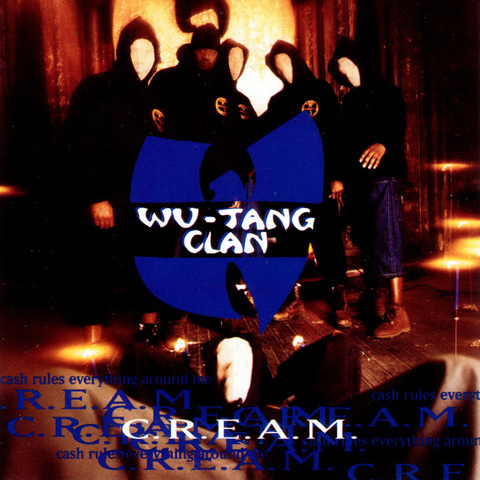 'C.R.E.A.M.' by Wu-Tang Clan album cover