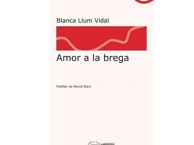 Amor a la brega, de Blanca Llum Vidal