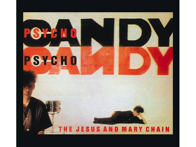 The Jesus and Mary Chain - Psychocandy