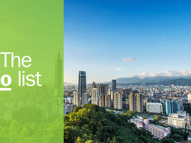 The 11 best things to do in Taipei