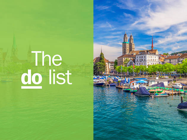 The 21 best things to do in Zurich
