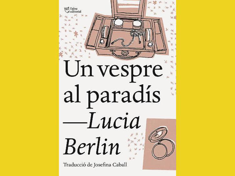 Un vespre al paradís, de Lucia Berlin