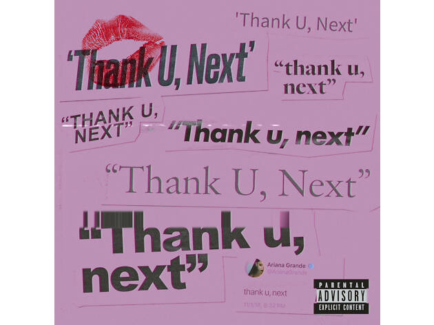 """thank u, next"" - Ariana Grande"