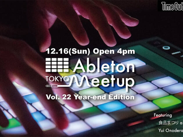 Ableton Meetup Tokyo Vol.22 Year-end Edition