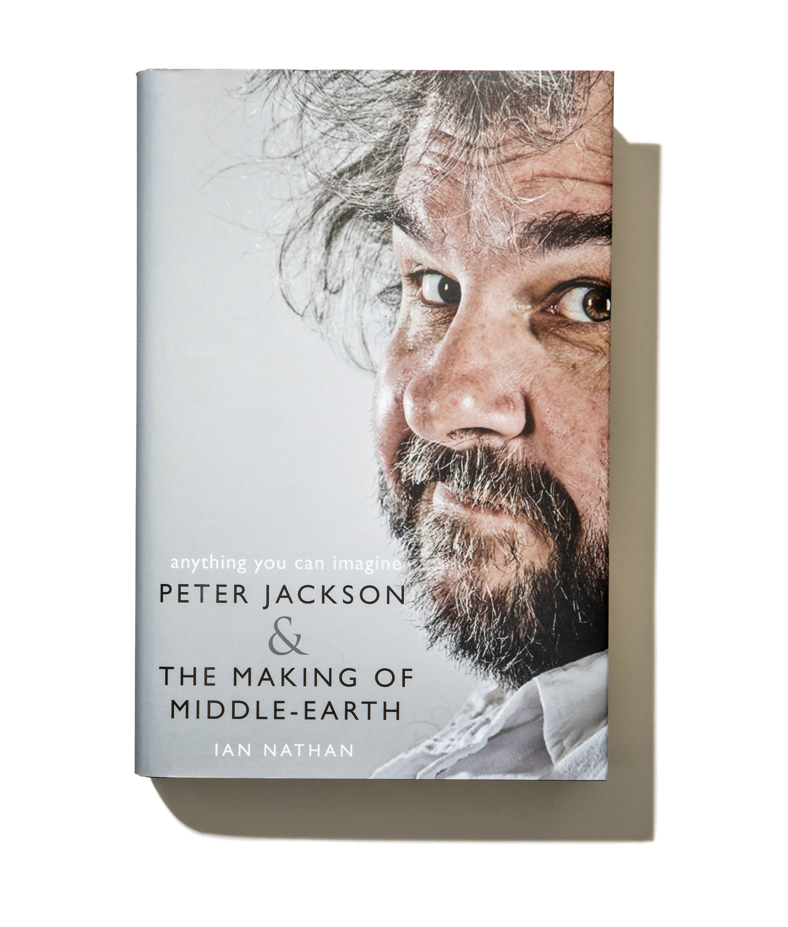 Anything You Can Imagine: Peter Jackson and the Making of Middle-Earth Book