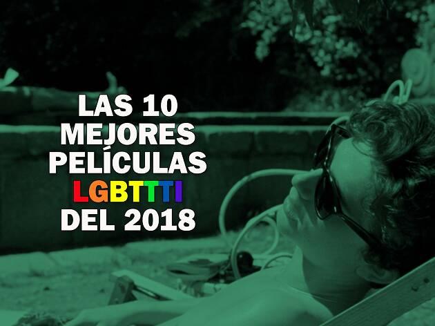 Las 10 mejores películas LGBTTTI del 2018