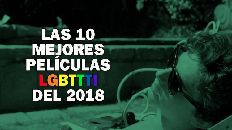 Las 10 mejores peliculas LGBTTTI del 2018