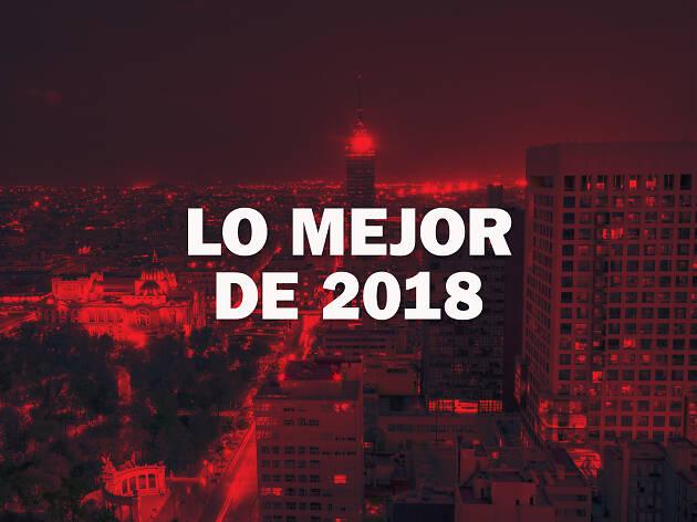 Lo mejor de 2018 en la CDMX