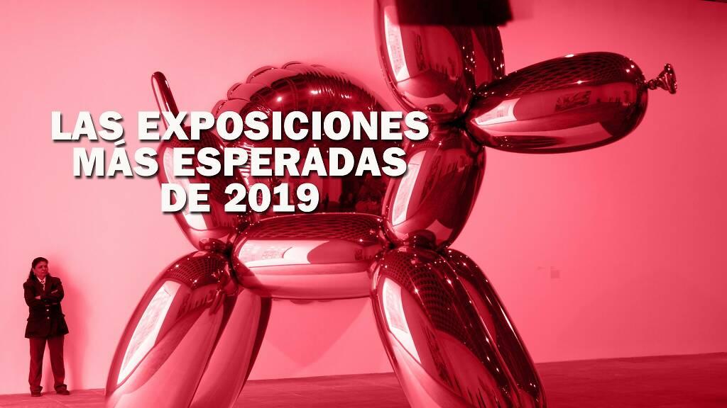 Las exposiciones más esperadas del 2019 en la CDMX