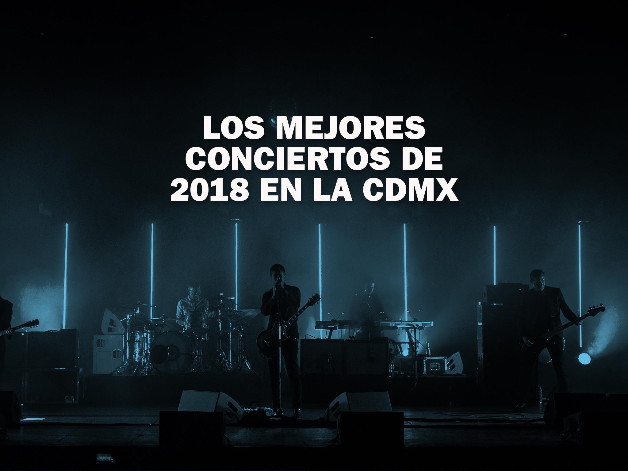Los 20 mejores conciertos de 2018 en la CDMX
