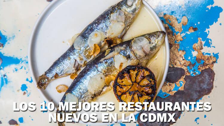Los mejores restaurantes nuevos en la CDMX 2018