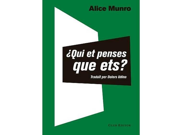 ¿Qui et penses que ets?, d'Alice Munro