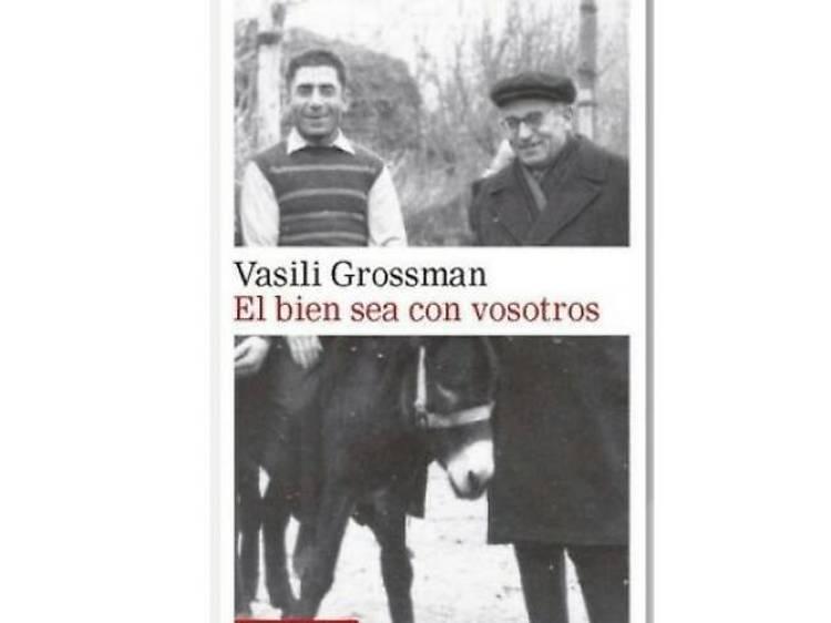 El bien sea con vosotros, de Vasili Grossman
