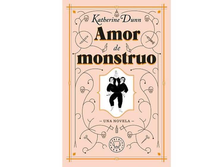 Amor de monstruo, de Katherine Dunn