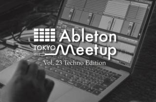 Ableton Meetup Tokyo Techno Edition