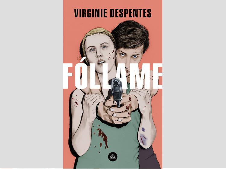 Fóllame, de Virginie Despentes