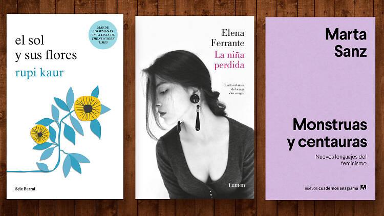 Libros de mujeres para mujeres: Marta Sanz, Elena Ferrante y Rupi Kaur