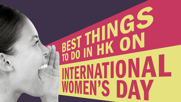 Best things to do in Hong Kong on International Women's Day