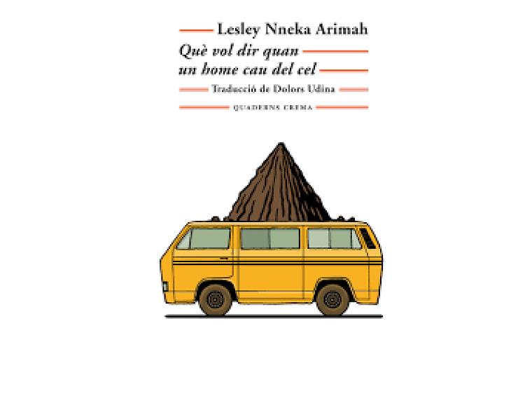 Què vol dir quan un home cau del cel, de Lesley Nneka Arimah