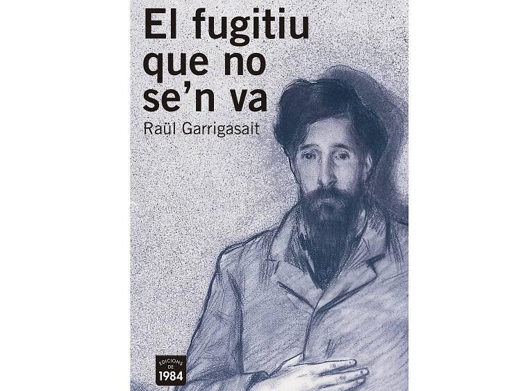 El fugitiu que no se'n va, de Raül Garrigasait