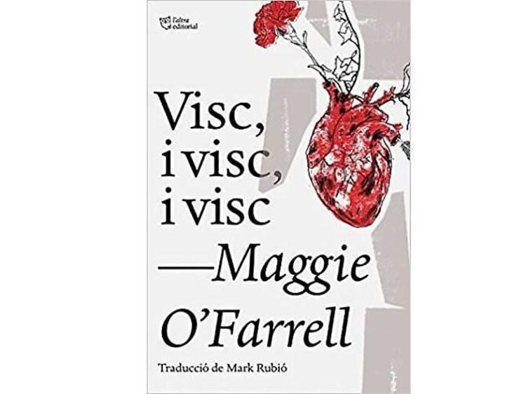 Visc, i visc, i visc, de Maggie O'Farrell