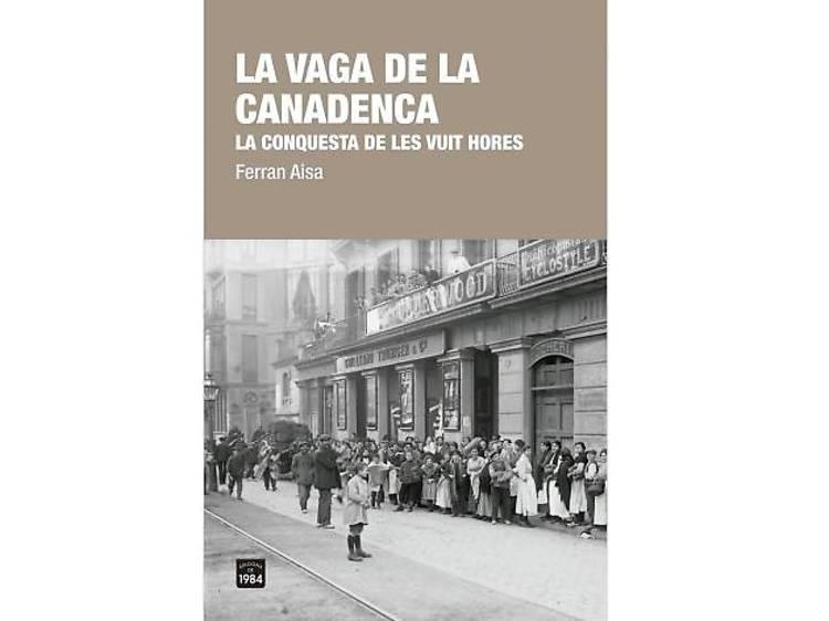 La vaga de la canadenca, de Ferran Aisa
