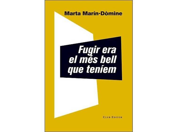 Fugir era el més bell que teníem, de Marta-Marín-Dòmine