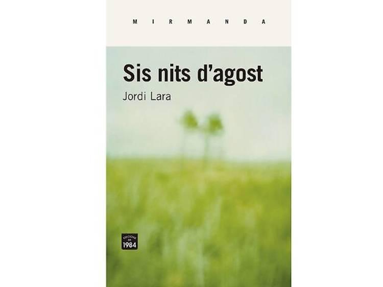 Sis nits d'agost, de Jordi Lara