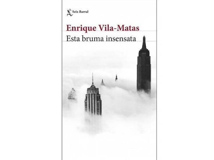 Esta bruma insensata, d'Enrique Vila-Matas