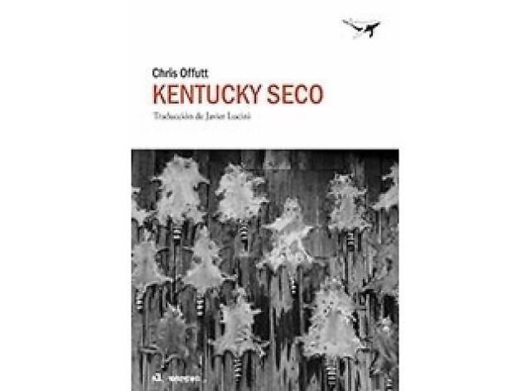 Kentucky seco, de Chris Offutt