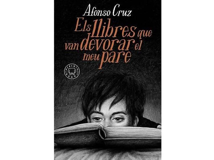Els llibres que van devorar el meu pare, d'Alfonso Cruz