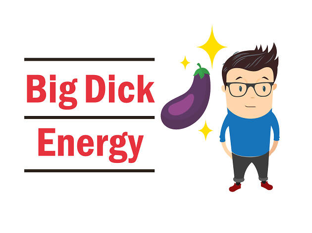 big dick energy_eng slang