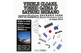 VISIBLE CLOAKS, YOSHIO OJIMA & SATSUKI SHIBANO - serenitatem - World Premiere Live in Japan 2019
