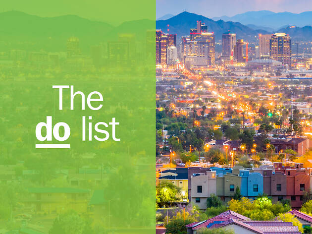 The 19 best things to do in Phoenix