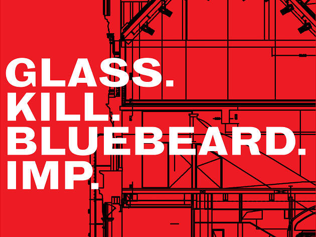 Glass. Kill. Bluebeard. Imp. Caryl Churchill, Royal Court 2019