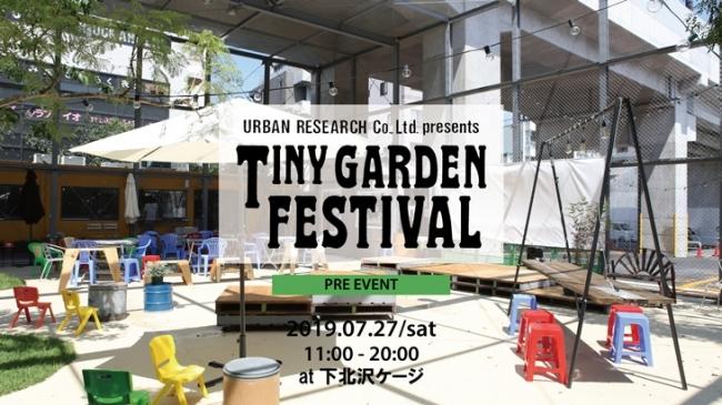 TINY GARDEN FESTIVAL 2019 PRE EVENT at 下北沢ケージ