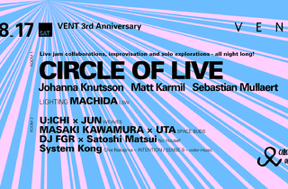 VENT 3rd Anniversary: Day 1 -Circle Of Live-