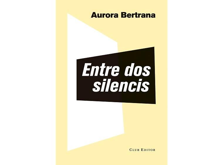 'Entre dos silencis', de Aurora Bertrana