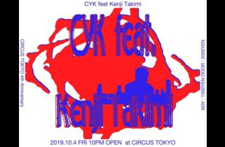 CYK feat. Kenji Takimi -CIRCUS TOKYO 4th Anniversary-