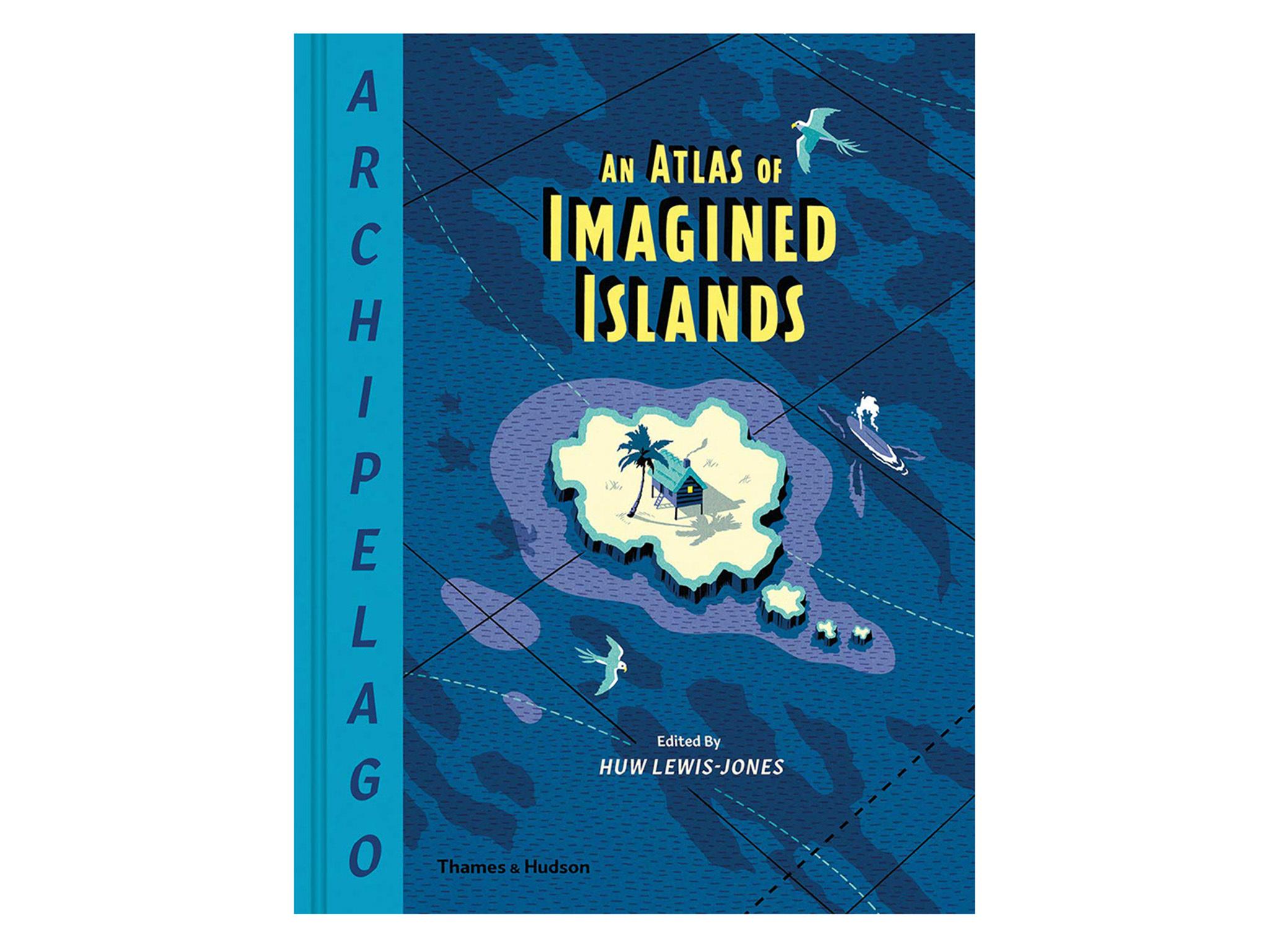 Archipelago: An Atlas of Imagined Islands book