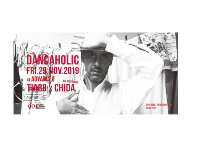 "DANCAHOLIC ""TIAGO x CHIDA ALL NIGHT LONG"""