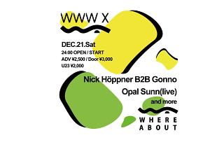 Whereabout Feat. Nick Höppner B2B Gonno, Opal Sunn